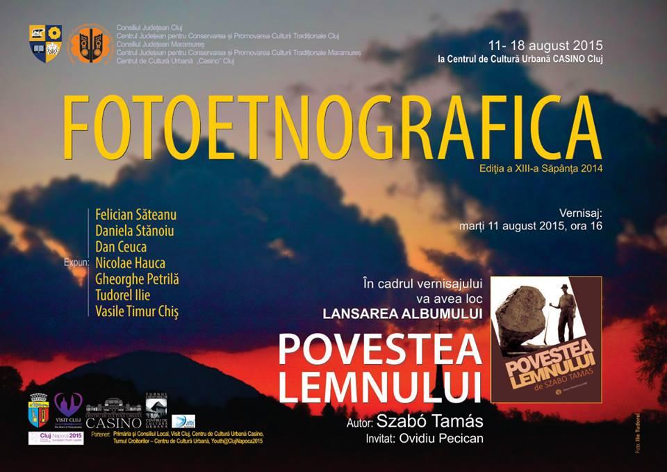 """Vernisaj Expoziţie """"Fotoetnografica"""", ediţia a XIII-a – Săpânţa şi Lansarea albumului de fotografie etnografică """"Povestea Lemnului"""""""