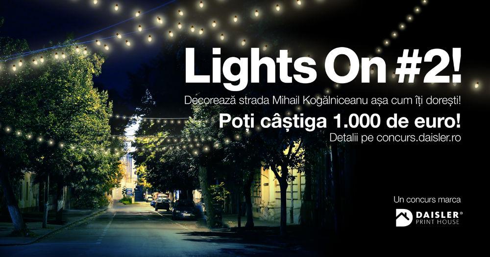 Lights ON – Propune o idee de amenajare a iluminatului festiv în această iarnă pe strada Kogălniceanu și ai șansa să câștigi 1000 de euro!