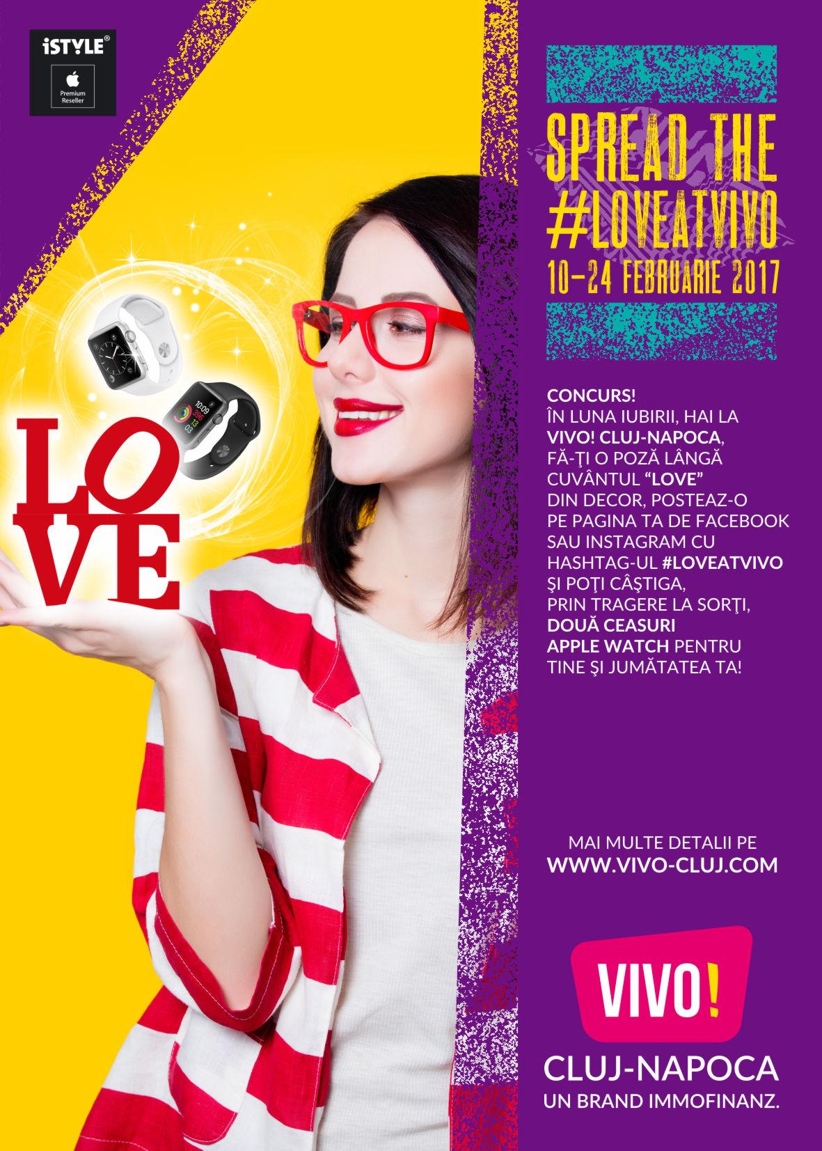 Vino in acest weekend la VIVO! Cluj-Napoca, fă-ţi o poză cu persoana iubită şi ai şansa să câştigi un Apple Watch! #LoveAtVIVO