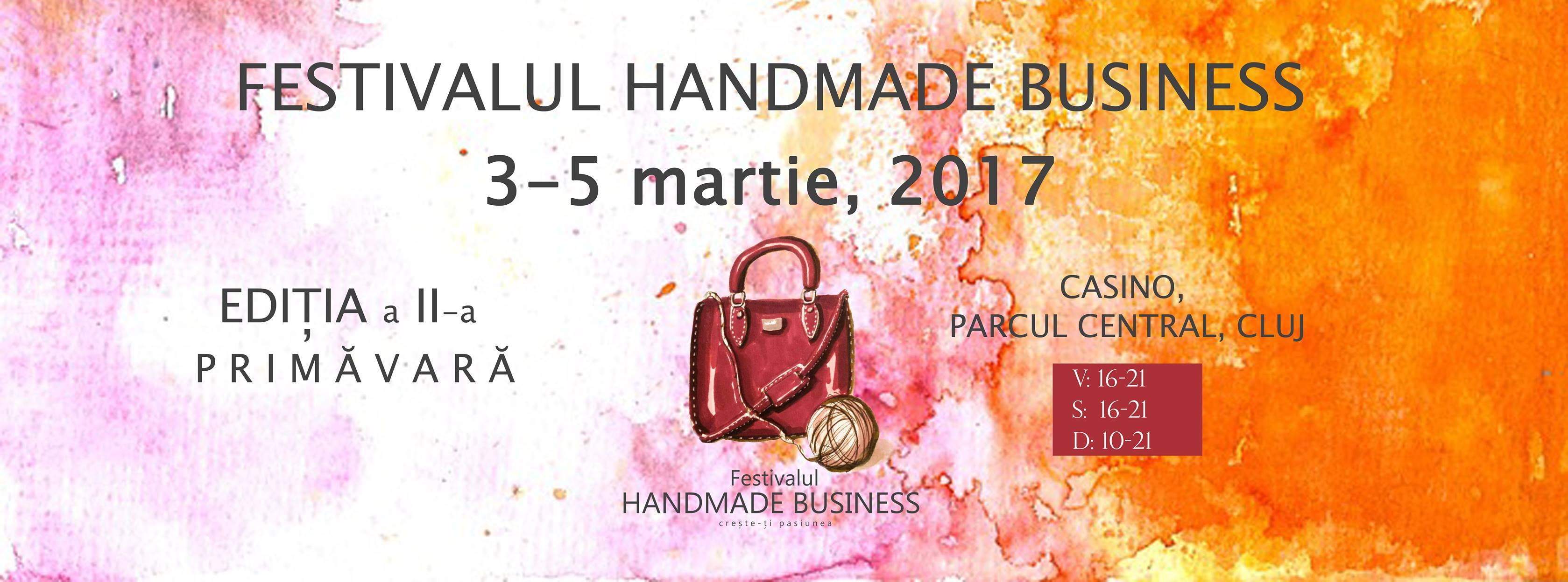 Festivalul Handmade Business, în weekend-ul 3-5 martie, la Centrul de Cultură Urbană Casino