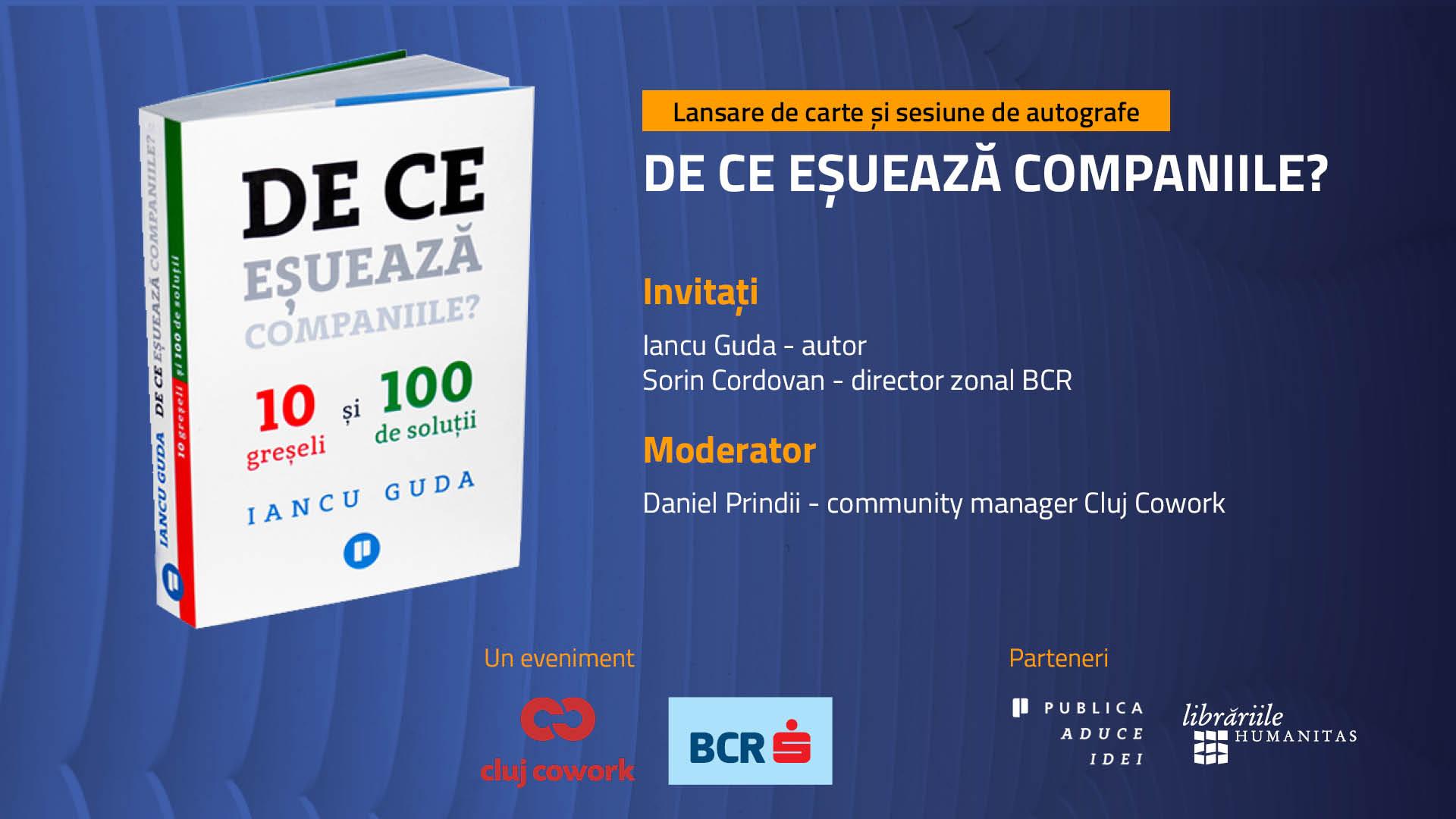 """Cluj Cowork și BCR găzduiesc prezentarea cărții """"De ce eșuează companiile?"""", alături de autorul Iancu Guda"""