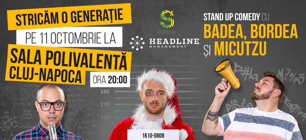"""Interes mare pentru show-ul de stand-up comedy """"Stricăm o generație – Badea, Bordea și Micutzu"""", din 11 octombrie, de la Sala Polivalentă din Cluj!"""