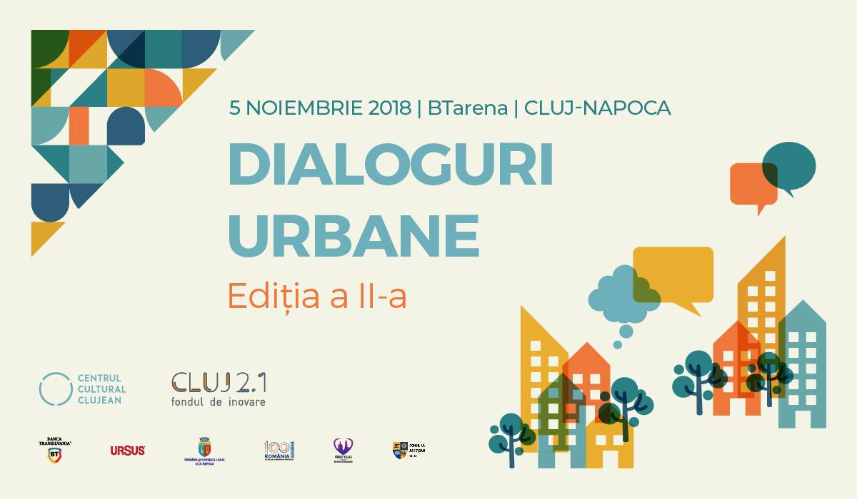 """Ediţia a doua a conferinţei """"Dialoguri urbane"""" va fi dedicată bunelor practici în inovarea urbană! Sesiune specială pentru jurnaliştii clujeni!"""