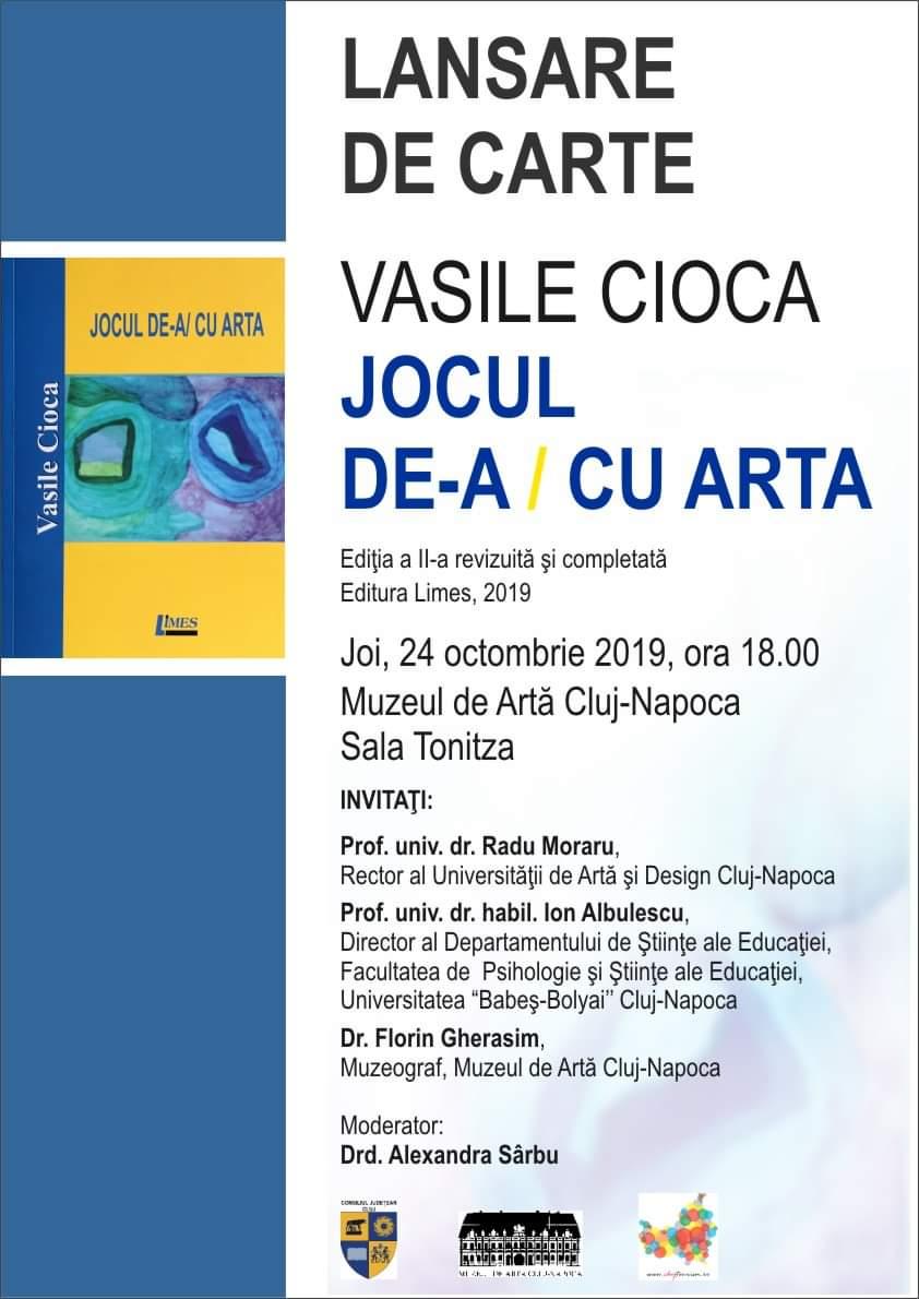 """Lansarea volumului """"Jocul de-a/cu Arta"""", de Vasile Cioca, la Muzeul de Artă Cluj"""
