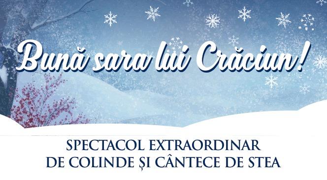 """""""Bună sara lui Crăciun"""" – Spectacol extraordinar de colinde și cântece de stea, pe 8 decembrie, la Casa de Cultură a Studenților"""