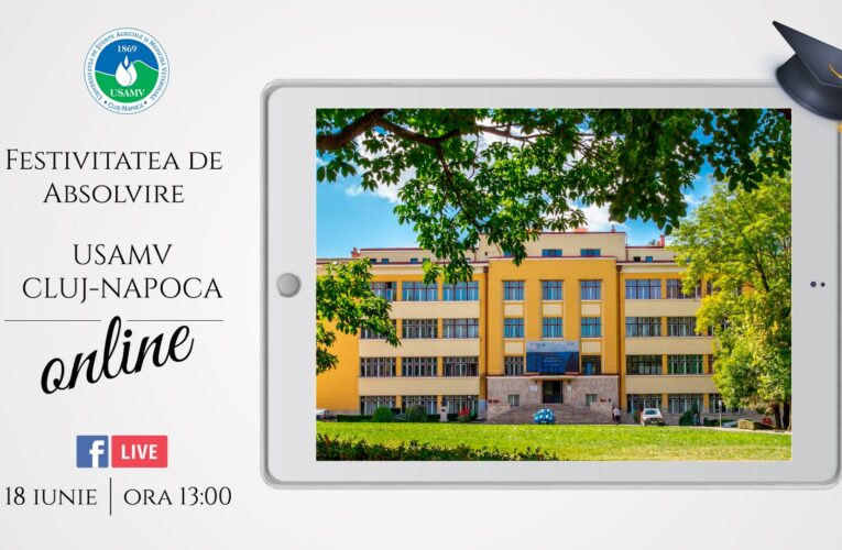 """Ceremonie de absolvire """"virtuală"""", în premieră, pentru Promoția 2020 de la USAMV Cluj-Napoca"""