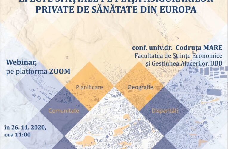 Dezbatere online despre efectele spațiale pe piața asigurărilor private de sănătate din Europa, organizată de UBB