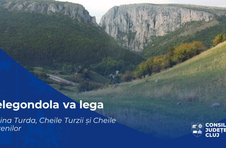 Proiect ambițios se pregătește la Turda. Telegondolă care va lega Salina Turda, Cheile Turzii și Cheile Turenilor